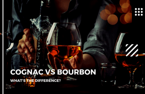 Cognac vs Bourbon: What's the Difference?