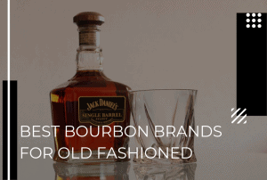 The Best Bourbon Brands for Old Fashioned