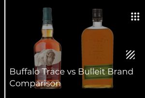 Buffalo Trace vs Bulleit – Find the Main Differences!