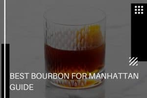 A Full Guide on the Best Bourbon for Manhattan