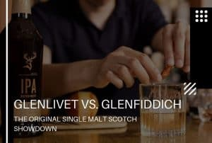 Glenlivet vs Glenfiddich: The Original Single Malt Scotch Showdown