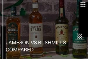 Jameson vs Bushmills – Which Irish Whiskey is Best for You?