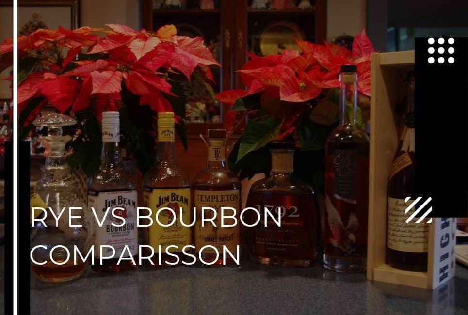 Rye vs Bourbon: The Main Differences Between (With 2021 Recommendations!)