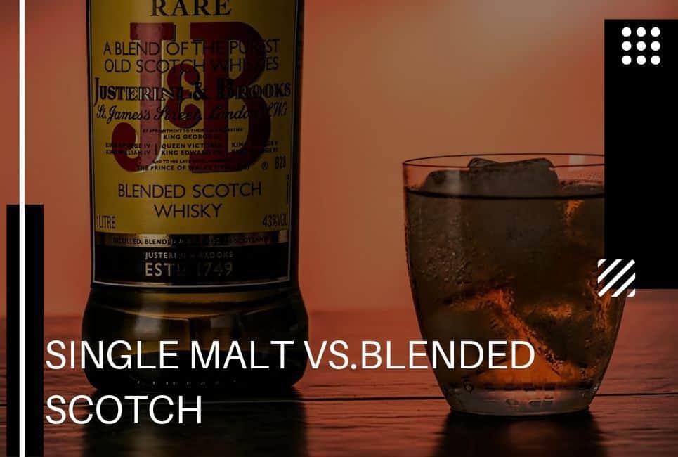 Single Malt vs Blended Scotch: Your Definitive Guide to Fancy Whisky