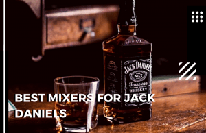 The Best Mixers for Jack Daniels – Make an Awesome Jack Daniels Cocktail!