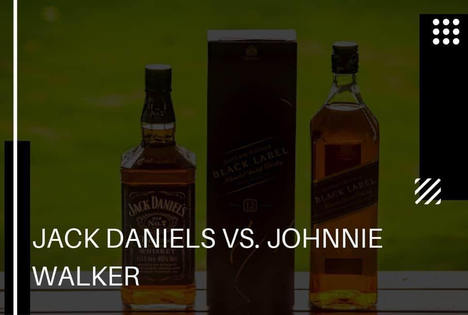 Jack Daniels vs Johnnie Walker – The Ultimate Whiskey Brand Battle!