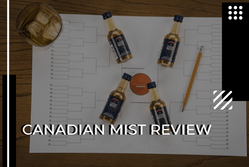 Canadian Mist Review: Will You Love This Canadian Whiskey?