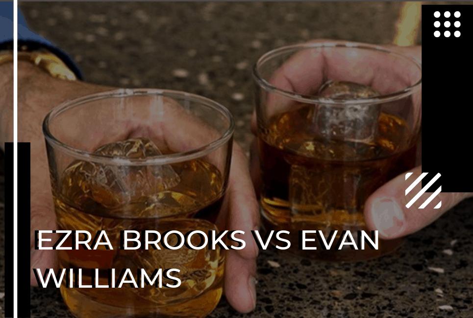 Ezra Brooks vs Evan Williams: Bottom-Shelf Borboun Beauties!