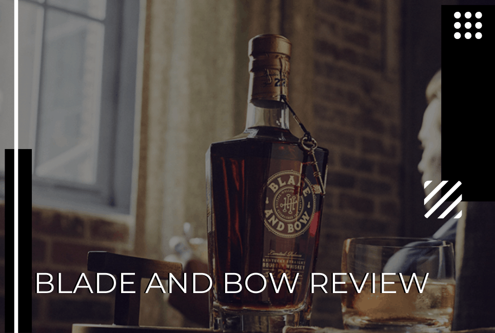 Blade and Bow Review – Your Next Favorite Bourbon?
