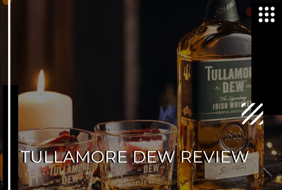 Tullamore Dew Review – Will This Popular Irish Whiskey Win You Over?