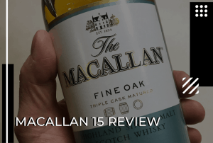 The Macallan 15 Review: Appearance, Nose and Finish