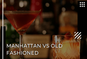 The Classic Whisky Cocktails: Manhattan vs Old Fashioned
