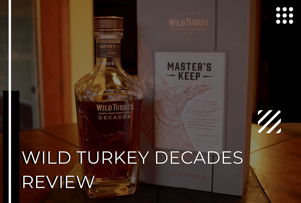 Wild Turkey Decades Review – Is This The Bourbon You're Looking For?
